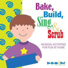 Bake, Build, Sing, & Scrub