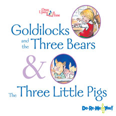 Goldilocks and the Three Bears & The Three Little Pigs