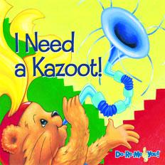 I Need a Kazoot!